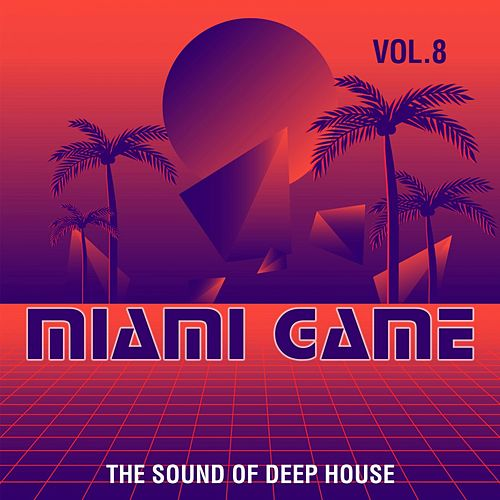Miami Game, Vol. 8 (The Sound of Deep House) de Various Artists