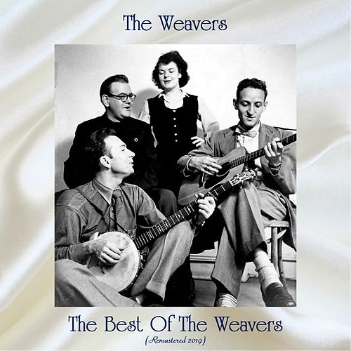The Best Of The Weavers (All Tracks Remastered) von The Weavers