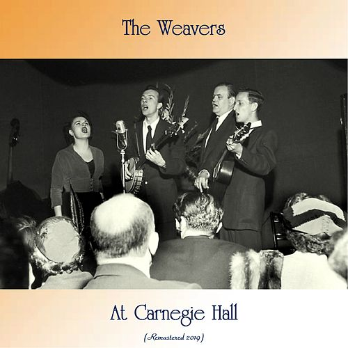 At Carnegie Hall (Remastered 2019) von The Weavers