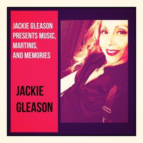 Jackie Gleason Presents Music, Martinis, and Memories by Jackie Gleason