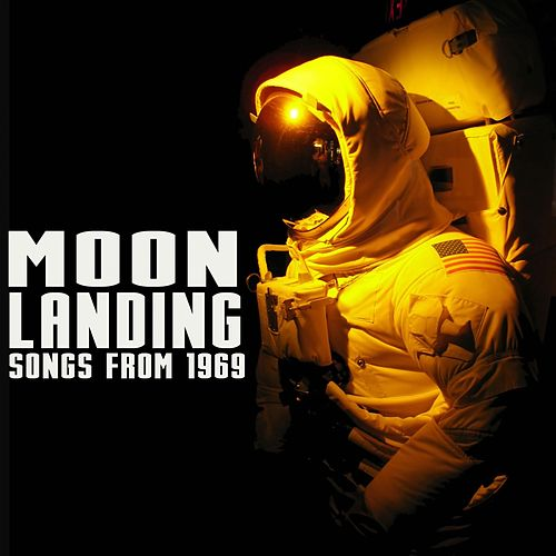 Moon Landing Songs from 1969 von Various Artists