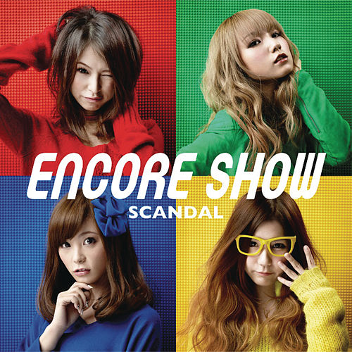 Encore Show by SCANDAL