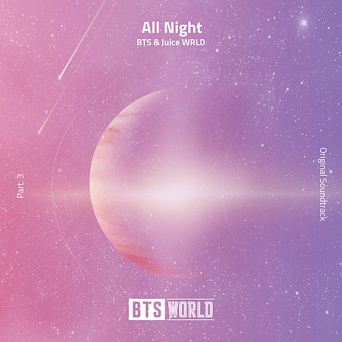 All Night (feat. Juice WRLD) (BTS World Original Soundtrack) [Pt. 3] by BTS