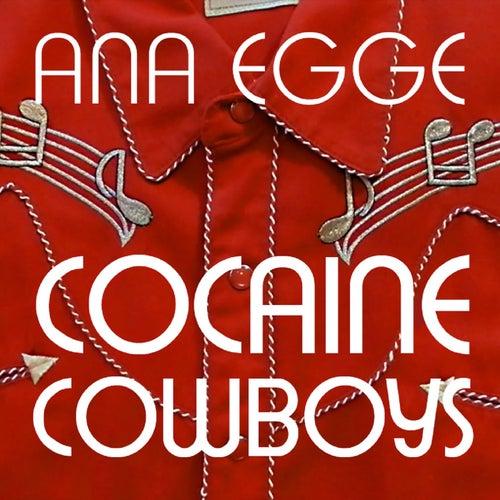 Cocaine Cowboys von Ana Egge