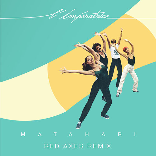 Matahari (Red Axes Remix) by L'Impératrice