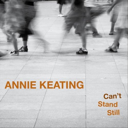 Can't Stand Still von Annie Keating