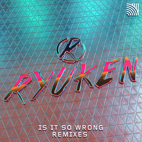 Is It so Wrong (Remixes) by Ryuken