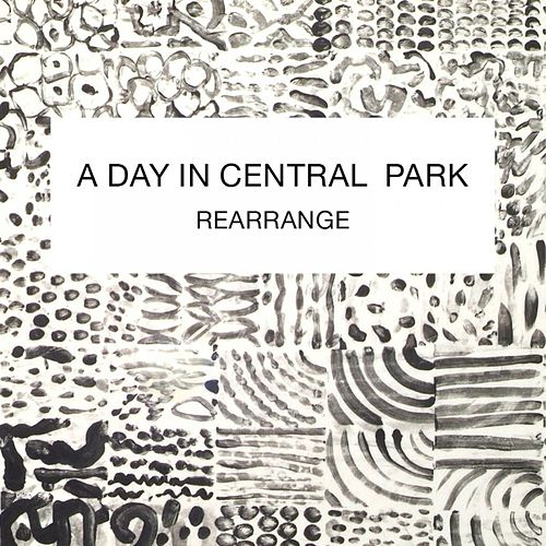 Rearrange by A Day In Central Park