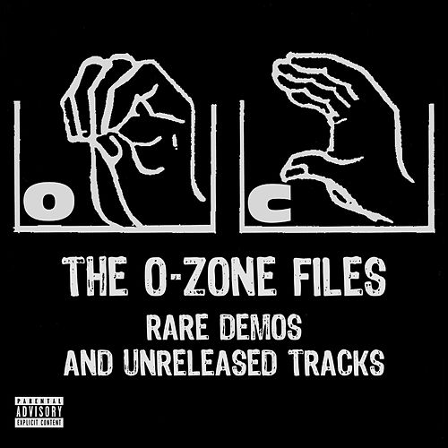 The O-Zone Files: Rare Demos and Unreleased Tracks von O.C.