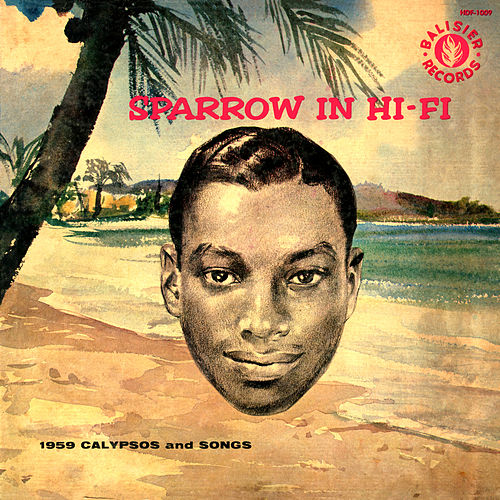 Sparrow in Hi-Fi by The Mighty Sparrow