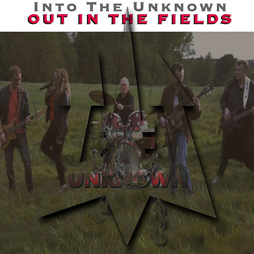 Out in the Fields by Into The Unknown
