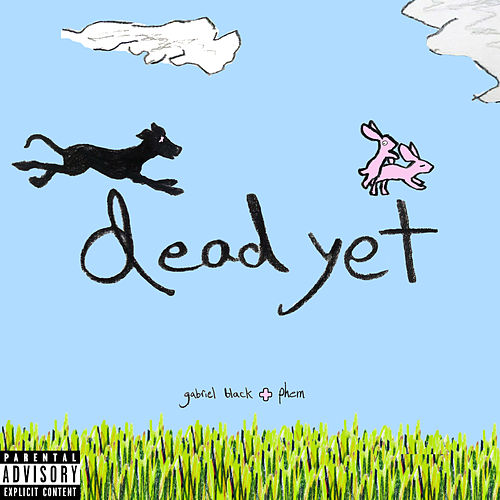 Dead Yet (With Phem) by gabriel black