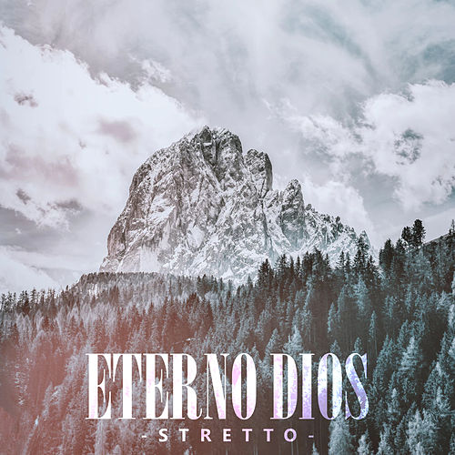 Eterno Dios von Stretto