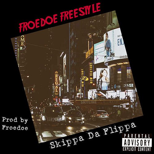 Froedoe' (freestyle) by Skippa Da Flippa