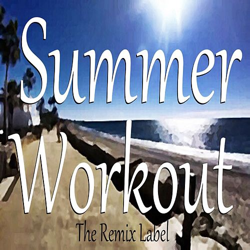 Summer Workout (Fitness Music from the Remixlabel Radioshow) de Paduraru
