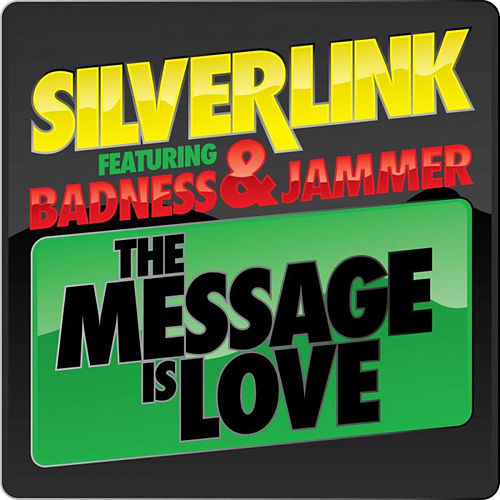 The Message is Love Remixes de Silverlink