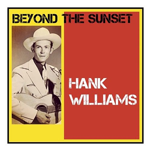 Beyond the Sunset van Hank Williams