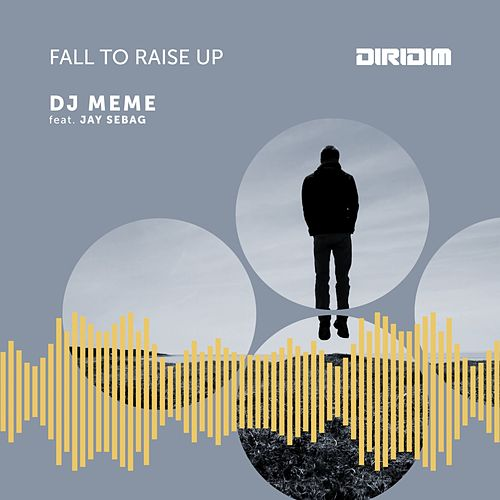 Fall to Raise Up de DJ Meme