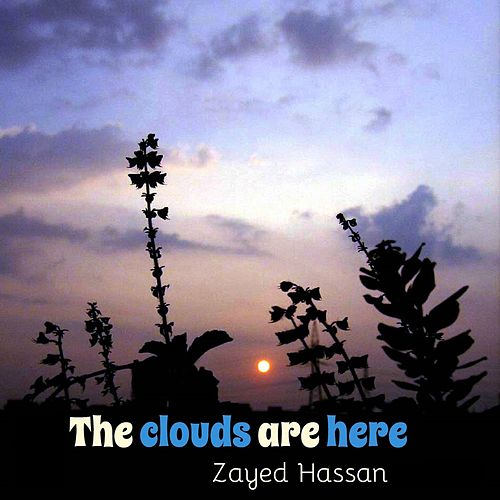 The Clouds Are Here van Zayed Hassan