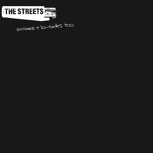 Remixes & B Sides Too von The Streets