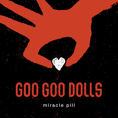Miracle Pill von Goo Goo Dolls