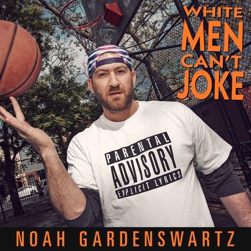 White Men Can't Joke by Noah Gardenswartz