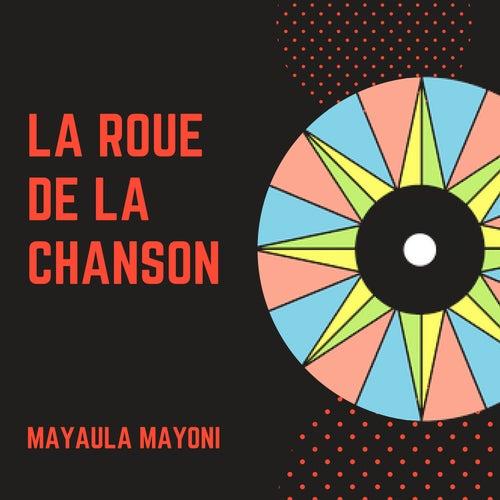 La Roue De La Chanson by Mayaula Mayoni