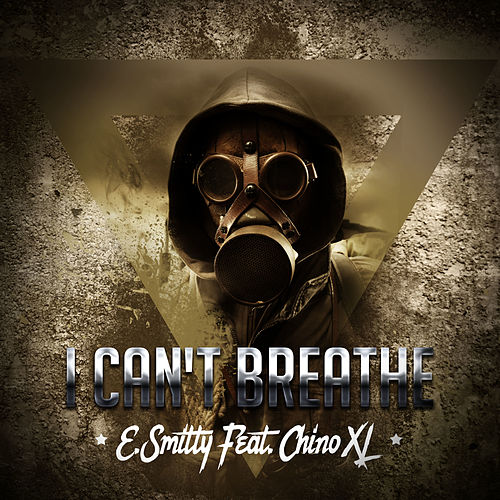 I Can't Breathe by E. Smitty