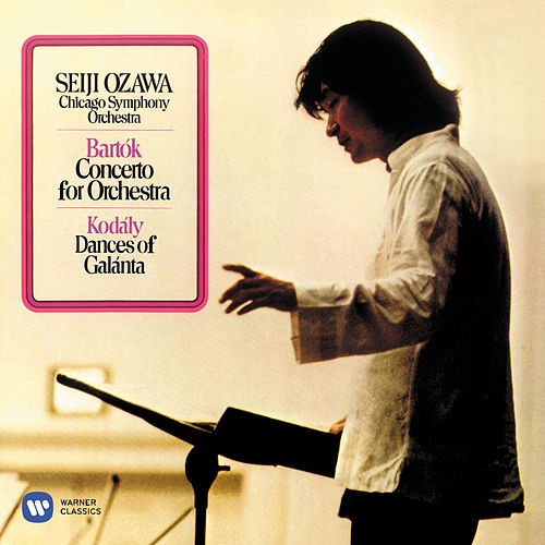 Bartók: Concerto for Orchestra - Kodály: Dances of Galánta by Seiji Ozawa