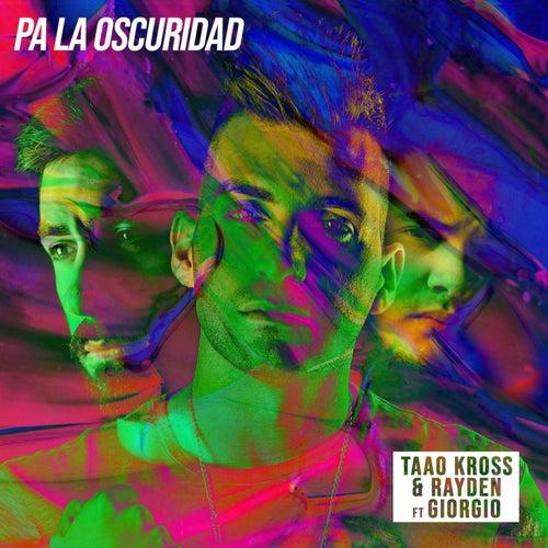 Pa´ la oscuridad (feat. Giorgio) by Taao Kross