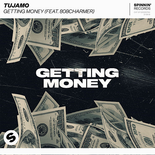Getting Money (feat. 808Charmer) de Tujamo