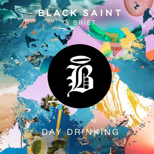 Day Drinking di Black Saint