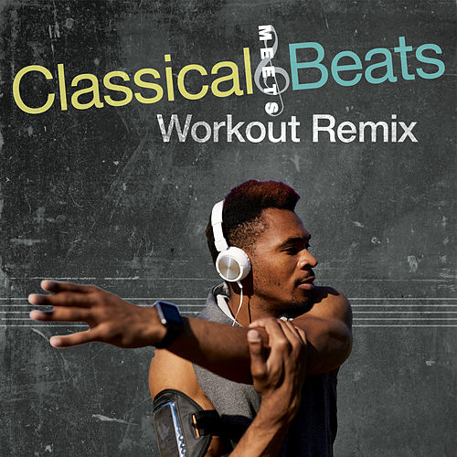 Classical Meets Beats: Workout Remix by Vuducru