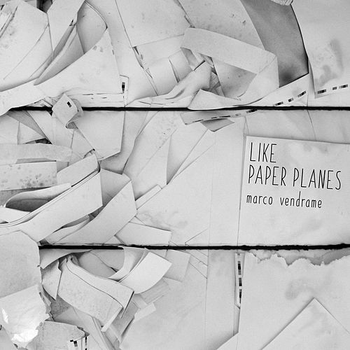 Like Paper Planes by Marco Vendrame
