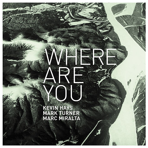 Where Are You? by Mark Turner
