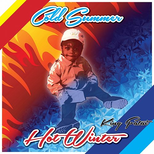 Cold Summer Hot Winter by King Fatai