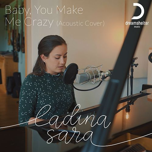 Baby You Make Me Crazy (Acoustic Cover) von Ladina Sara