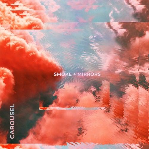 Smoke + Mirrors de Carousel