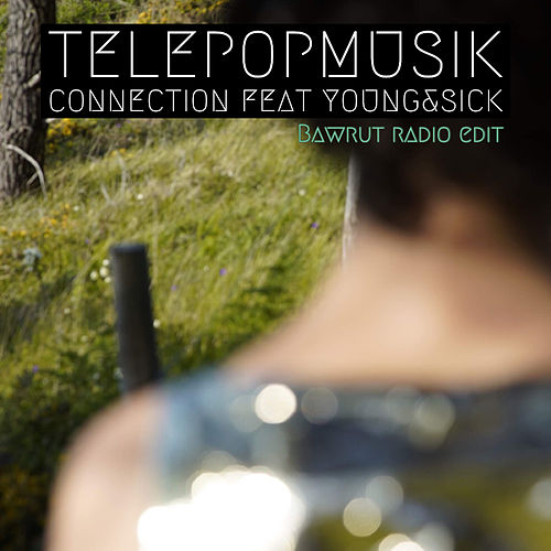 Connection (Bawrut Remix) (Radio Edit) von Telepopmusik