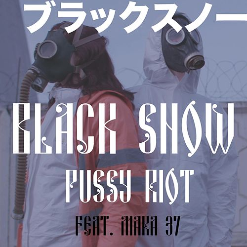 Black Snow by Pussy Riot