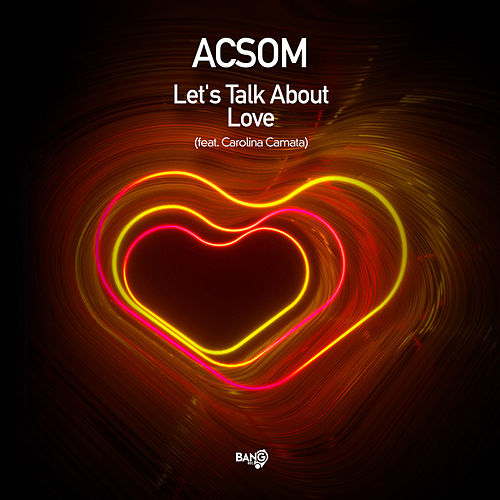 Let's Talk About Love (feat. Carolina Camata) by ACSOM