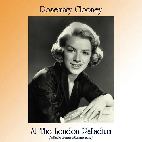 At The London Palladium (Analog Source Remaster 2019) by Rosemary Clooney