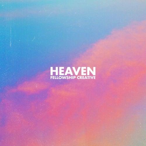 Heaven (Live) by Fellowship Creative