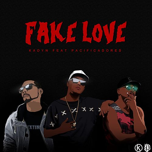Fake Love de Kadyn