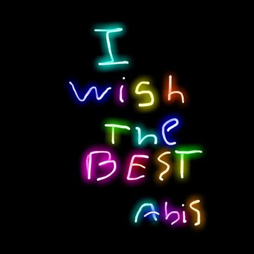 I Wish the Best de Abis
