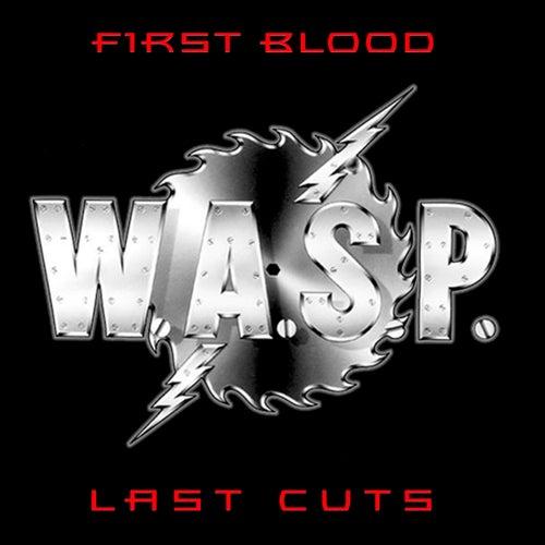 First Blood Last Cuts de W.A.S.P.