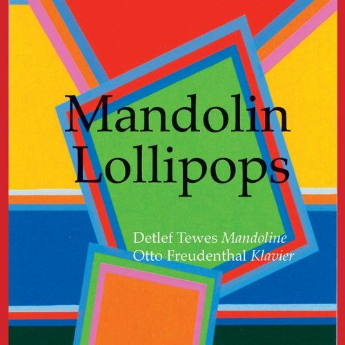 Mandolin Lollipops von Detlef Tewes