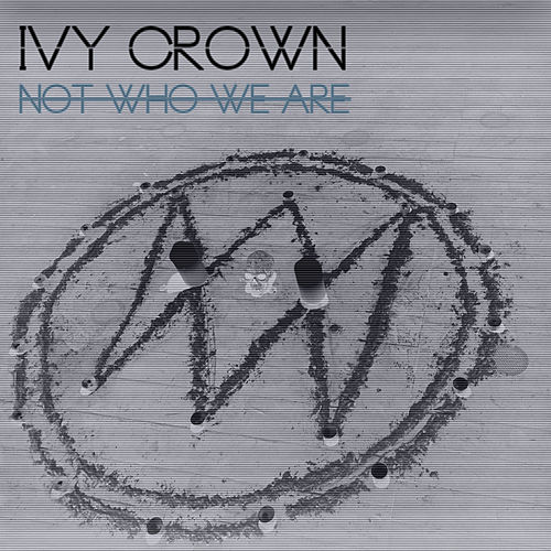 Not Who We Are by Ivy Crown