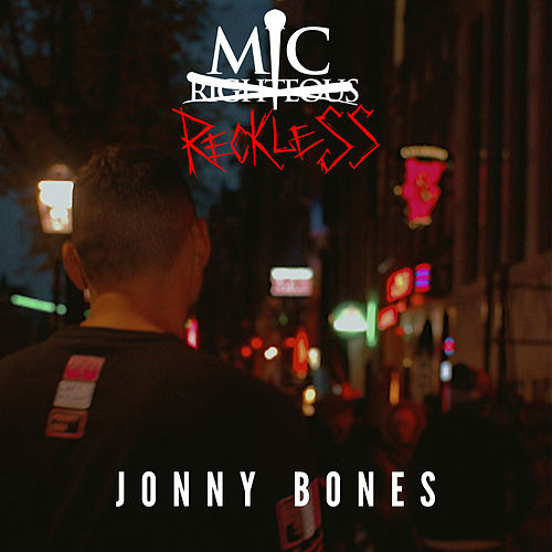 Jonny Bones by Mic Reckless