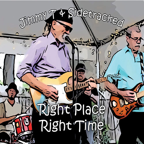 Right Place, Right Time van Jimmy T and Sidetracked